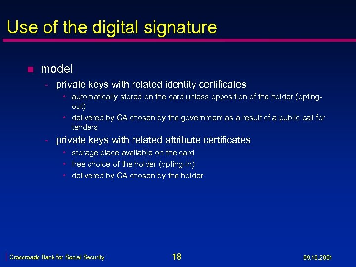 Use of the digital signature n model - private keys with related identity certificates