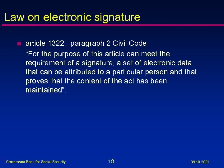 """Law on electronic signature n article 1322, paragraph 2 Civil Code """"For the purpose"""