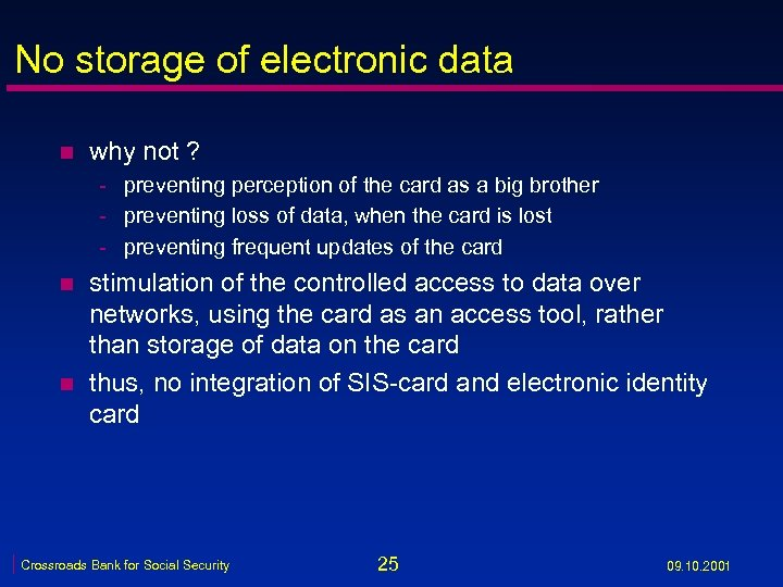 No storage of electronic data n why not ? - preventing perception of the