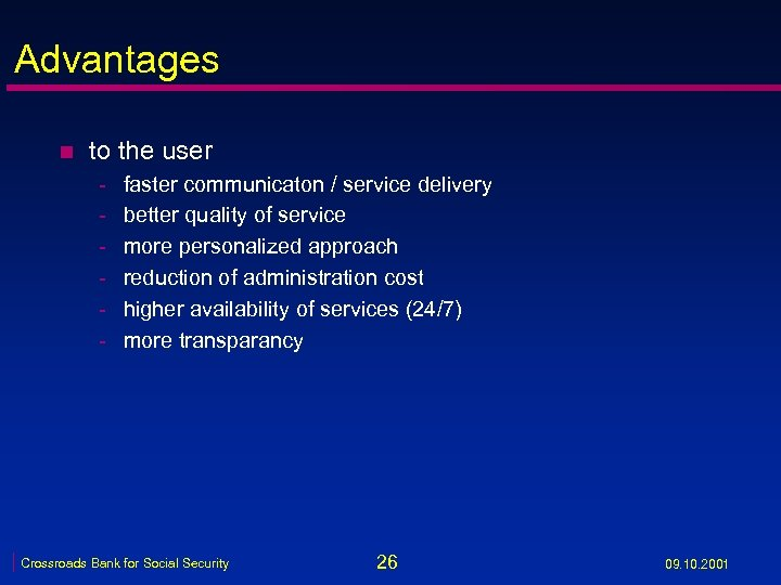 Advantages n to the user - faster communicaton / service delivery better quality of