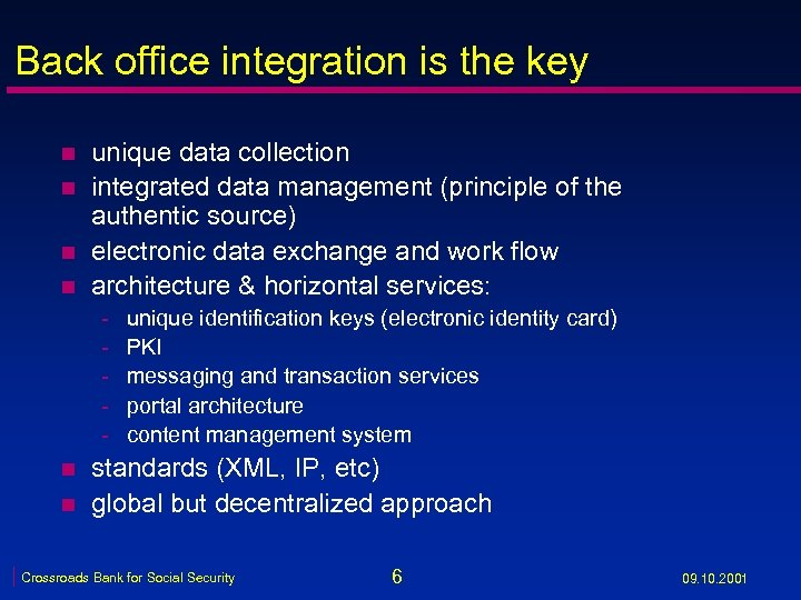 Back office integration is the key n n unique data collection integrated data management