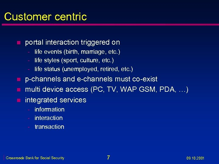 Customer centric n portal interaction triggered on - life events (birth, marriage, etc. )