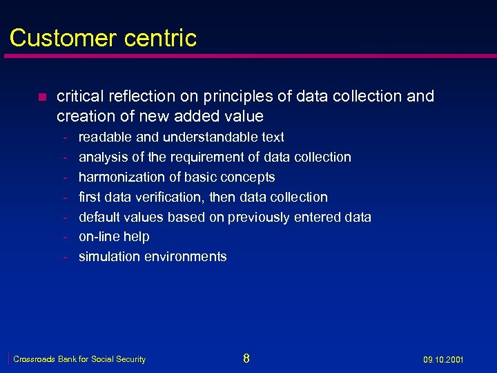 Customer centric n critical reflection on principles of data collection and creation of new
