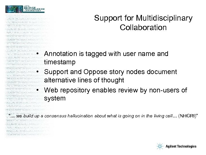 Support for Multidisciplinary Collaboration • Annotation is tagged with user name and timestamp •
