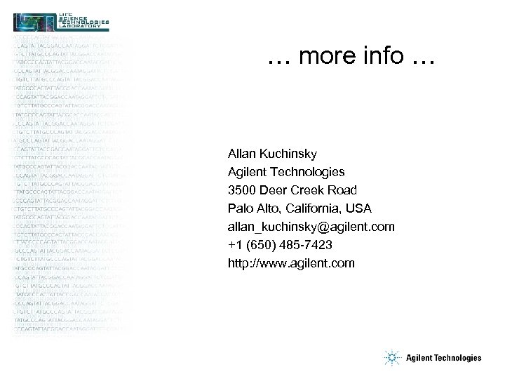 … more info … Allan Kuchinsky Agilent Technologies 3500 Deer Creek Road Palo Alto,
