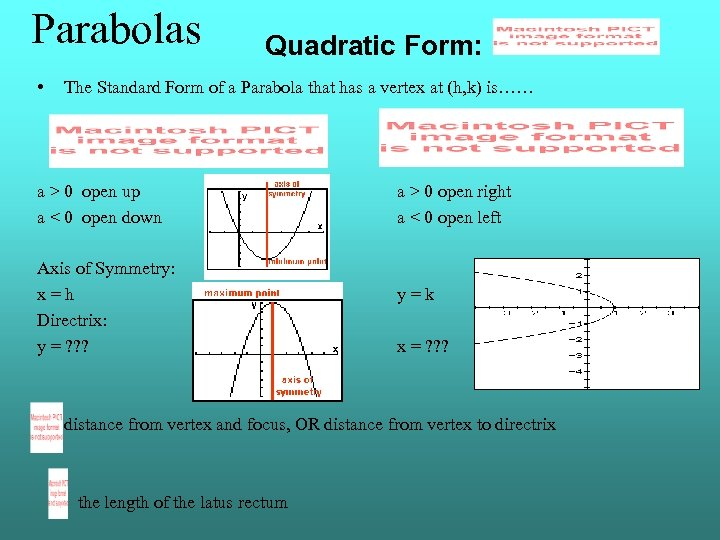 Parabolas • Quadratic Form: The Standard Form of a Parabola that has a vertex