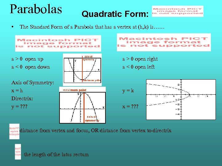 Parabolas • Quadratic Form: The Standard Form of a Parabola that has a vertex