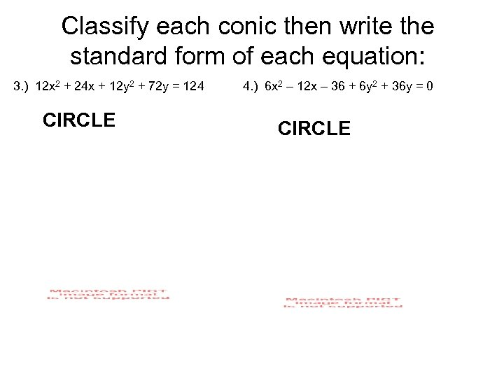 Classify each conic then write the standard form of each equation: 3. ) 12