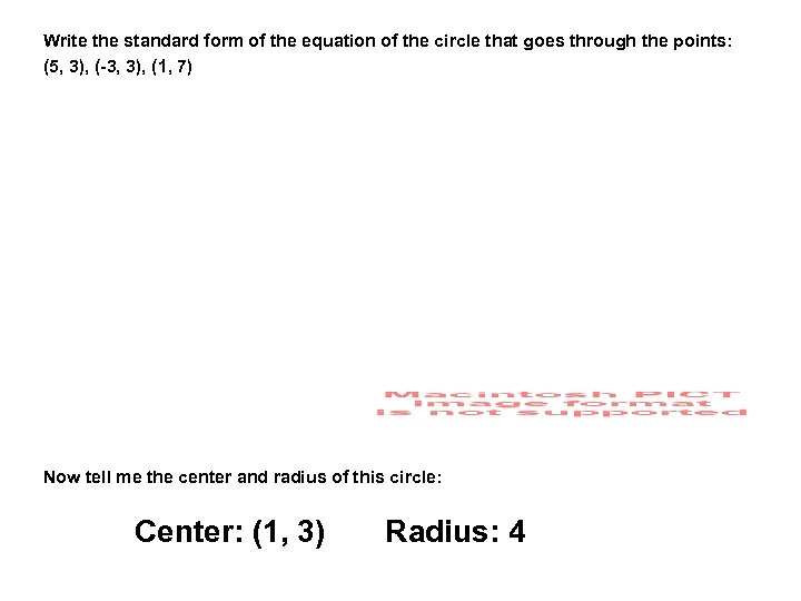 Write the standard form of the equation of the circle that goes through the