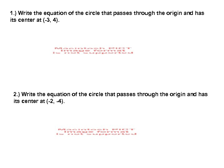 1. ) Write the equation of the circle that passes through the origin and