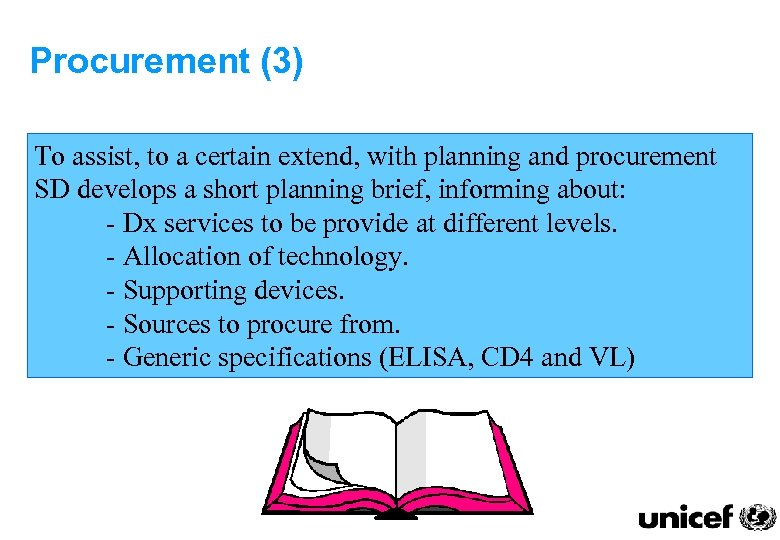 Procurement (3) To assist, to a certain extend, with planning and procurement SD develops