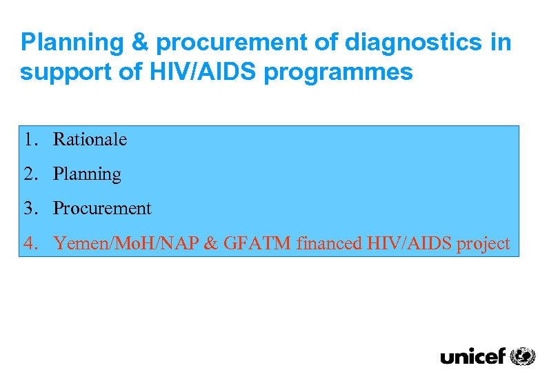 Planning & procurement of diagnostics in support of HIV/AIDS programmes 1. Rationale 2. Planning