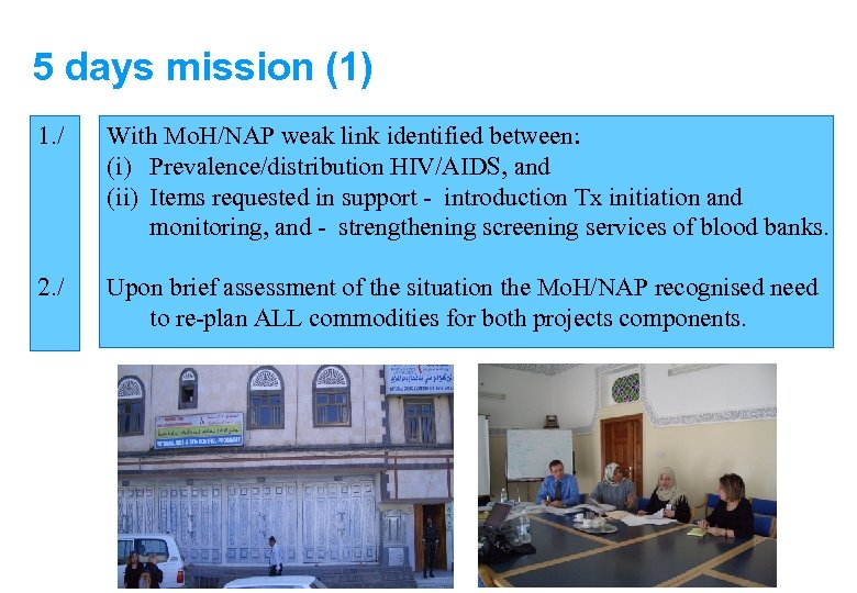 5 days mission (1) 1. / With Mo. H/NAP weak link identified between: (i)