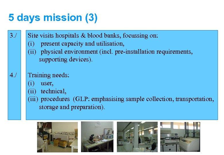 5 days mission (3) 3. / Site visits hospitals & blood banks, focussing on: