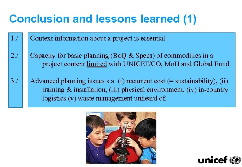 Conclusion and lessons learned (1) 1. / Context information about a project is essential.