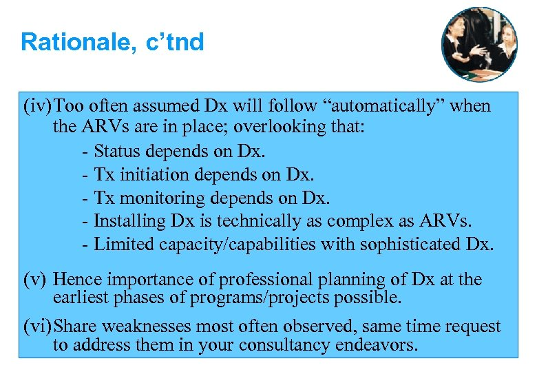 "Rationale, c'tnd (iv) Too often assumed Dx will follow ""automatically"" when the ARVs are"
