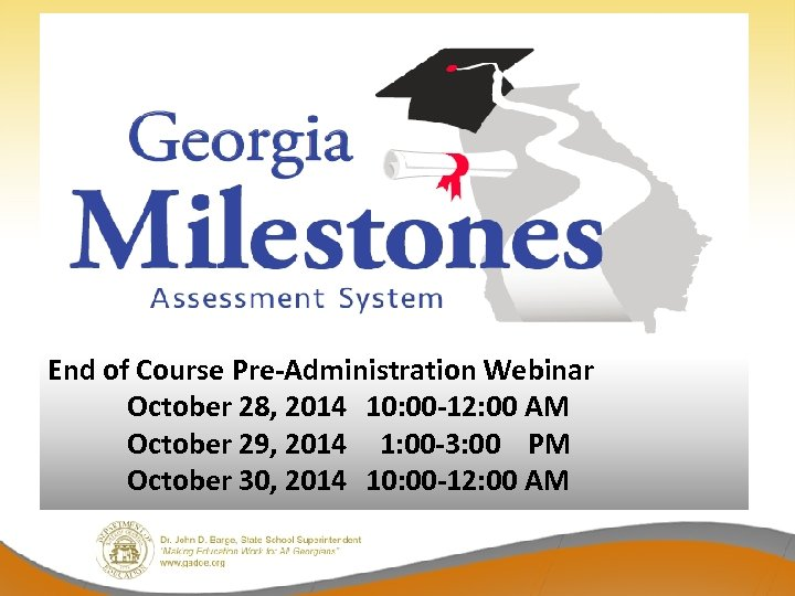 2014 Winter EOC Pre-Administration End of Course Pre-Administration Webinar October 28, 2014 10: 00