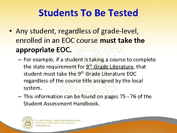 Students To Be Tested • Any student, regardless of grade-level, enrolled in an EOC