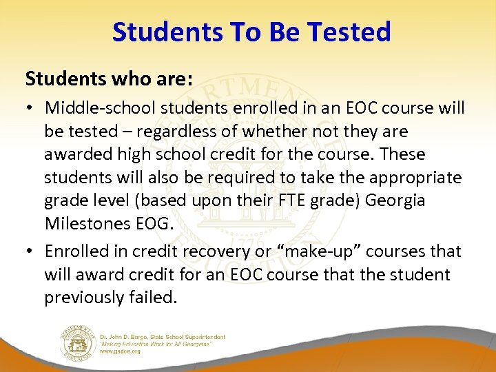Students To Be Tested Students who are: • Middle-school students enrolled in an EOC