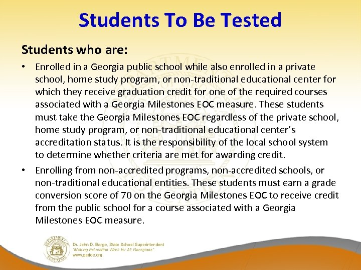 Students To Be Tested Students who are: • Enrolled in a Georgia public school
