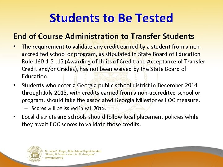 Students to Be Tested End of Course Administration to Transfer Students • The requirement