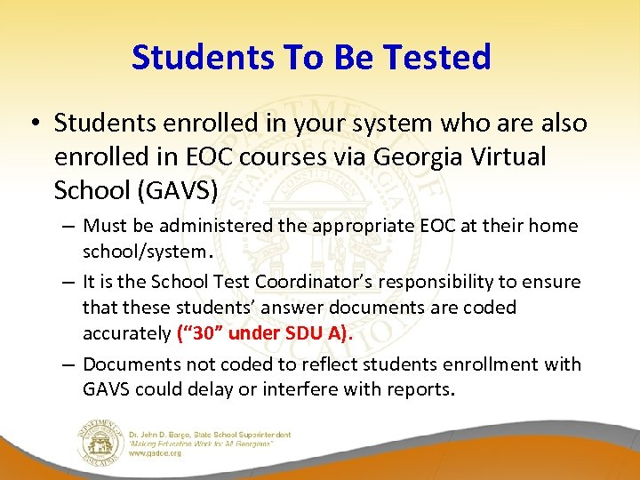 Students To Be Tested • Students enrolled in your system who are also enrolled