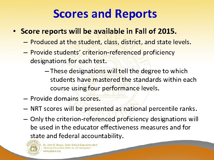 Scores and Reports • Score reports will be available in Fall of 2015. –