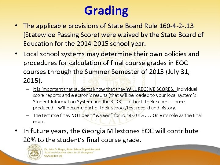 Grading • The applicable provisions of State Board Rule 160 -4 -2 -. 13
