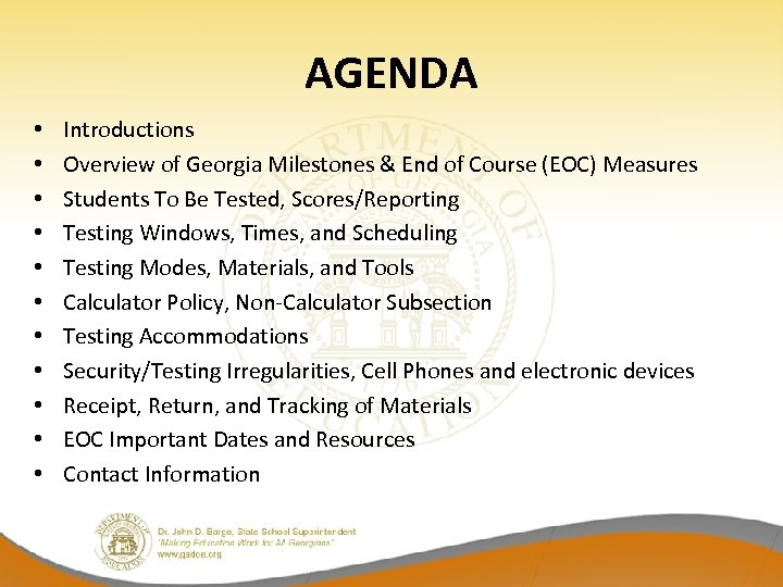 AGENDA • • • Introductions Overview of Georgia Milestones & End of Course (EOC)