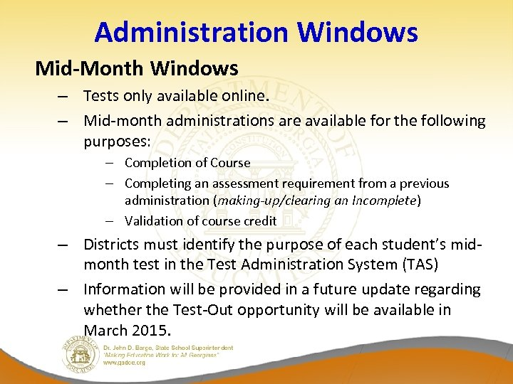 Administration Windows Mid-Month Windows – Tests only available online. – Mid-month administrations are available