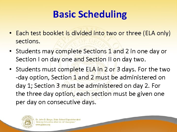 Basic Scheduling • Each test booklet is divided into two or three (ELA only)