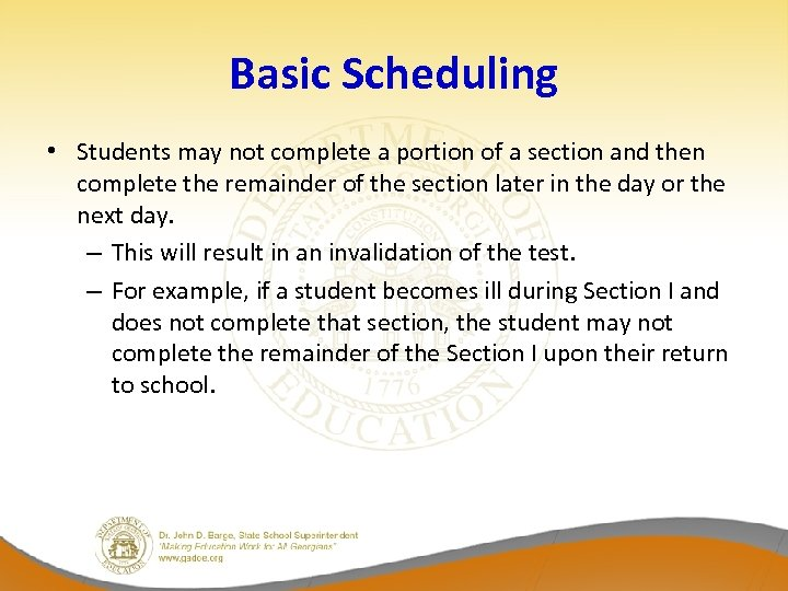 Basic Scheduling • Students may not complete a portion of a section and then