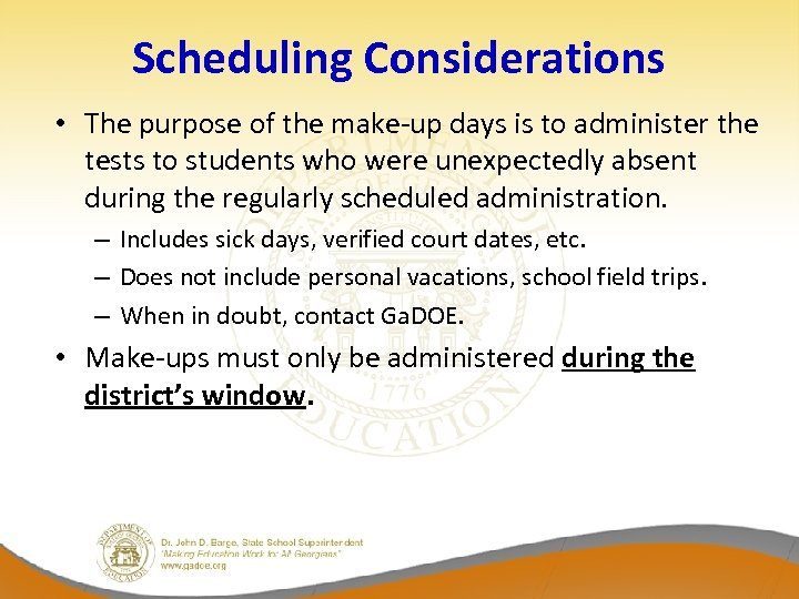 Scheduling Considerations • The purpose of the make-up days is to administer the tests