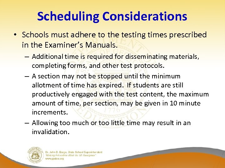 Scheduling Considerations • Schools must adhere to the testing times prescribed in the Examiner's