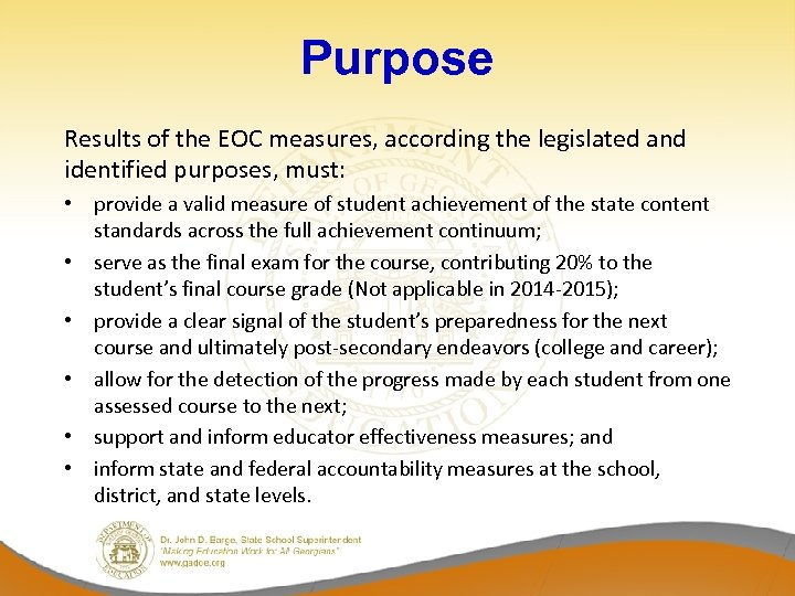 Purpose Results of the EOC measures, according the legislated and identified purposes, must: •