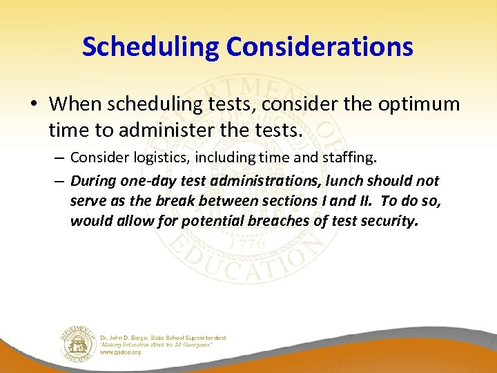 Scheduling Considerations • When scheduling tests, consider the optimum time to administer the tests.