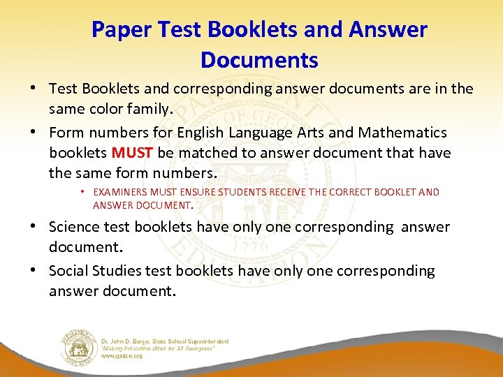 Paper Test Booklets and Answer Documents • Test Booklets and corresponding answer documents are