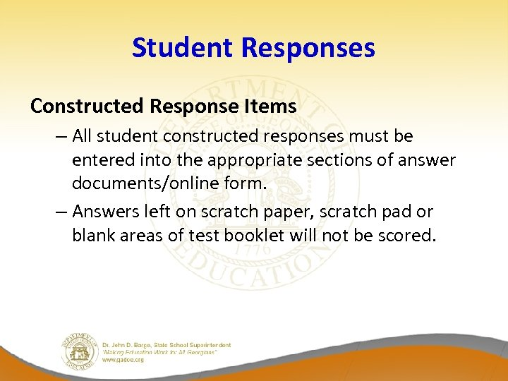 Student Responses Constructed Response Items – All student constructed responses must be entered into