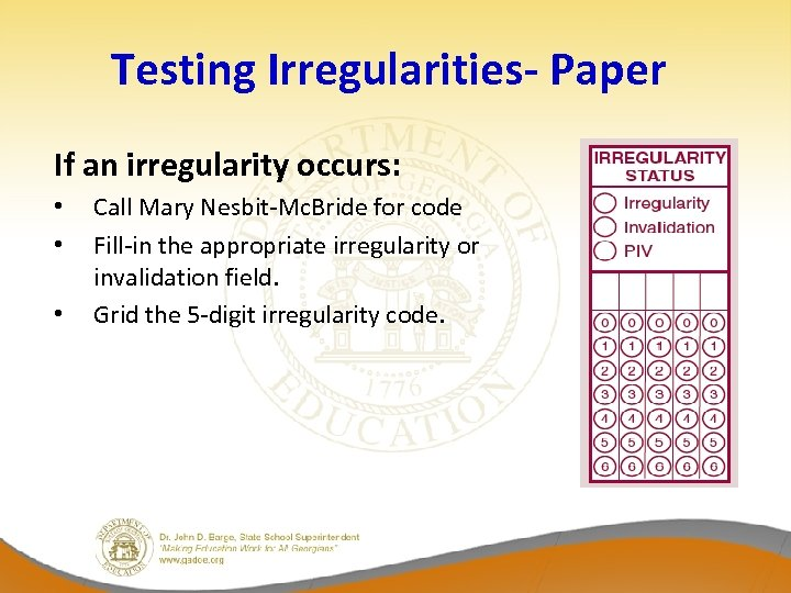 Testing Irregularities- Paper If an irregularity occurs: • • • Call Mary Nesbit-Mc. Bride