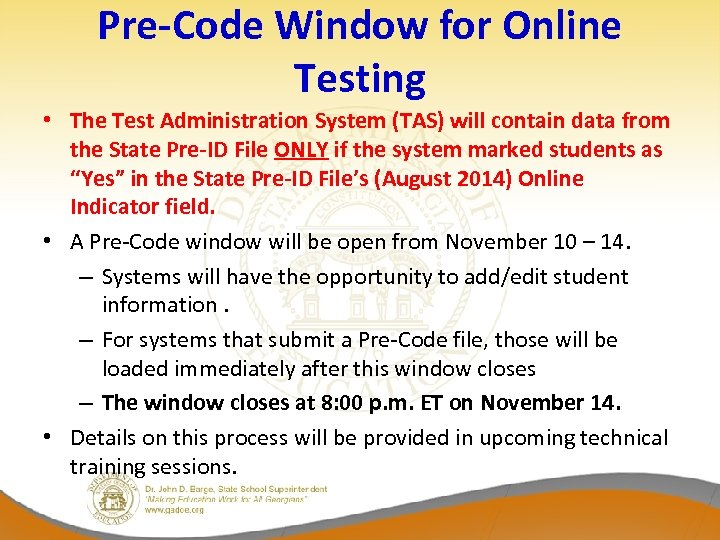 Pre-Code Window for Online Testing • The Test Administration System (TAS) will contain data