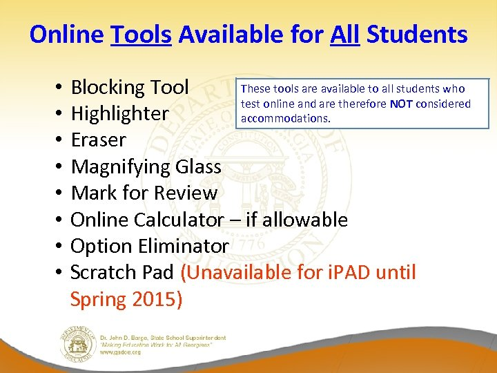 Online Tools Available for All Students • • These tools are available to all