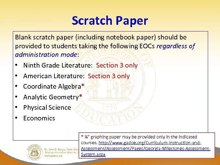 Scratch Paper Blank scratch paper (including notebook paper) should be provided to students taking