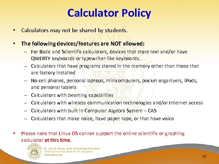 Calculator Policy • Calculators may not be shared by students. • The following devices/features