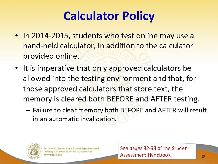 Calculator Policy • In 2014 -2015, students who test online may use a hand-held