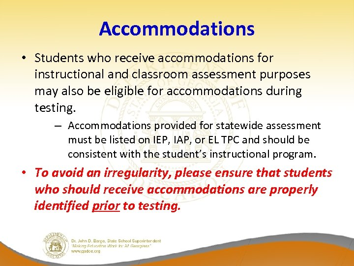 Accommodations • Students who receive accommodations for instructional and classroom assessment purposes may also