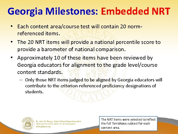 Georgia Milestones: Embedded NRT • Each content area/course test will contain 20 normreferenced items.