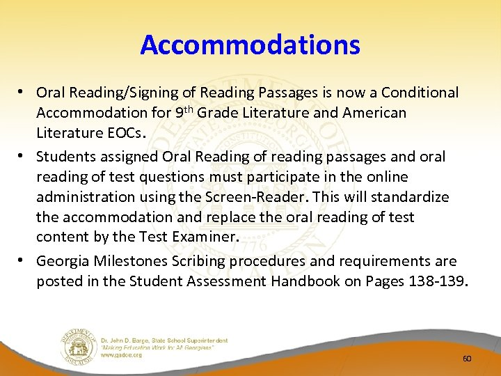 Accommodations • Oral Reading/Signing of Reading Passages is now a Conditional Accommodation for 9