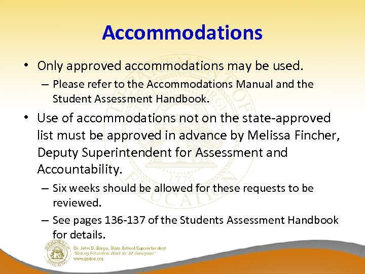 Accommodations • Only approved accommodations may be used. – Please refer to the Accommodations