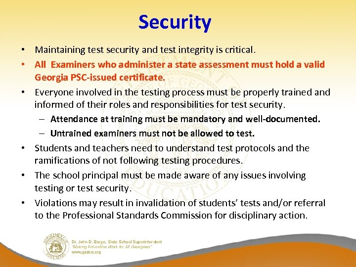 Security • Maintaining test security and test integrity is critical. • All Examiners who