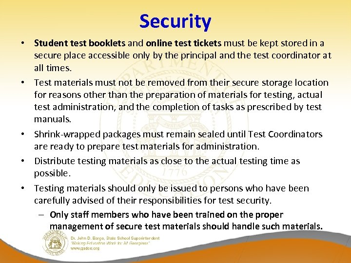 Security • Student test booklets and online test tickets must be kept stored in